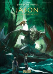 Mythen der Antike: Jason und das Goldene Vlies (Graphic Novel) - Luc Ferry, Clotilde Bruneau, Alexandre Jubran (ISBN: 9783962194185)
