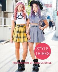 Style Tribes - Caroline Young (ISBN: 9780711237513)