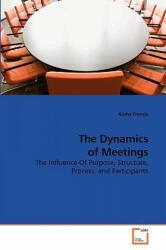 Dynamics of Meetings - Alisha Francis (ISBN: 9783639225983)