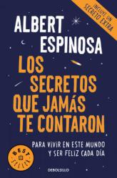 LOS SECRETOS QUE JAMáS TE CONTARON - ALBERT ESPINOSA (2018)