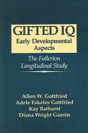 Gifted IQ - Allen W. Gottfried, Adele Eskeles Gottfried, K. Bathurst, Diana Wright Guerin (ISBN: 9780306484438)