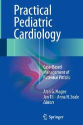 Practical Pediatric Cardiology - Alan G. Magee, Anna N. Seale, Jan Till (ISBN: 9781447169864)