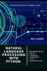 Natural Language Processing With Python - Ajit Singh (ISBN: 9781071051801)