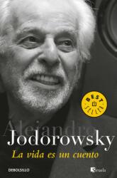 La vida es un cuento - Alejandro Jodorowsky (ISBN: 9788466341646)