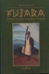 Fujara - The Slovak Queen of European Flutes - Oskár Elschek (ISBN: 9788088884910)