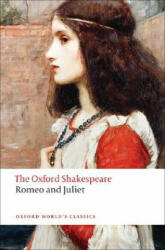 Romeo and Juliet: The Oxford Shakespeare (ISBN: 9780199535897)