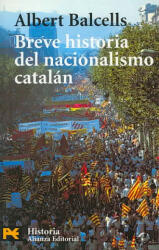 Breve historia del nacionalismo catalán - Albert Balcells i González (ISBN: 9788420656434)