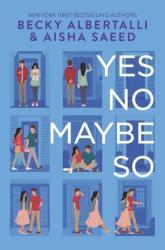 Yes No Maybe So - Becky Albertalli, Aisha Saeed (ISBN: 9780062977762)