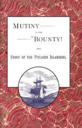 """Mutiny in the """"Bounty! and the Story of the Pitcairn Islanders - Alfred McFarland (ISBN: 9781905748365)"""