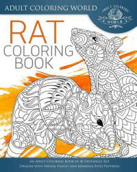 Rat Coloring Book: An Adult Coloring Book of 40 Zentangle Rat Designs with Henna, Paisley and Mandala Style Patterns, Paperback (ISBN: 9781533467249)