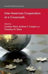 Inter-American Cooperation at a Crossroads (ISBN: 9781349318551)