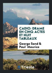 George Sand, Paul Meurice - Cadio - George Sand, Paul Meurice (2018)
