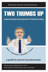 Two Thumbs Up: Understanding and Treatment of Thumb Sucking - Nancy Ruppert, Galen Mills, Christine S Mills Com (2018)
