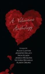 Valentine Anthology - Alice Clayton, Jennifer Delucy, Nicki Elson (ISBN: 9781936305155)
