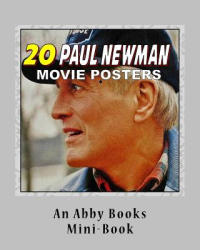 20 Paul Newman Movie Posters - Abby Books (ISBN: 9781530337033)