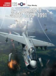 A-7 Corsair II Units 1975-1991 - Jim Laurier (2020)