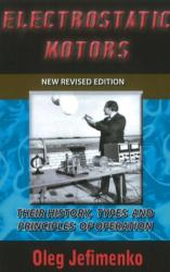 Electrostatic Motors - Their History, Types & Principles of Operation (2011)