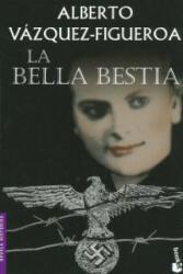 La bella bestia - ALBERTO VAZQUEZ-FIGUEROA (2013)