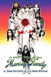 A Who's Who of the Manson Family - Adam Gorightly, Shamus McFarland (ISBN: 9781456585013)