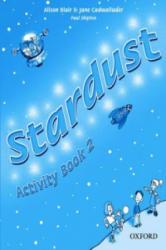 Stardust 2: Activity Book - Alison Blair, Jane Cadwallader, Kathryn Harper (ISBN: 9780194303941)