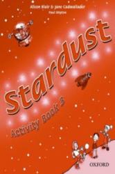 Stardust 3: Activity Book - Alison Blair, Jane Cadwallader, Kathryn Harper (ISBN: 9780194303958)
