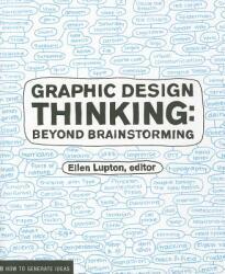 Graphic Design Thinking - Ellen Lupton (2011)