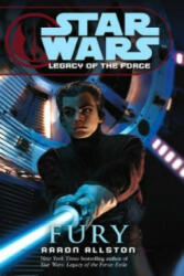 Star Wars: Legacy of the Force VII - Fury (ISBN: 9780099492078)