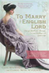 To Marry an English Lord - Tales of Wealth and Marriage, Sex and Snobbery (2012)