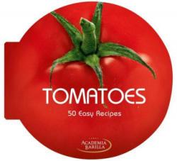 Tomatoes 50 Easy Recipes - Academia Barilla (2012)