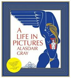 Life in Pictures - Alasdair Gray (2010)