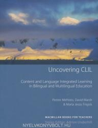 Uncovering CLIL - Peeter Mehisto, Maria Jesus Frigols (ISBN: 9780230027190)