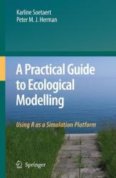 Practical Guide to Ecological Modelling - Using R as a Simulation Platform (2008)