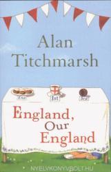 England, Our England - Alan Titchmarsh (2008)