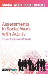 Conducting Assessments in Adult Social Work - Assessments in Social Work with Adults (2012)