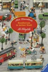Mein Wimmelbuch: Rundherum in meiner Stadt - Ali Mitgutsch (ISBN: 9783473434886)