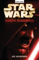 Star Wars, Darth Scabrous - Joe Schreiber, Andreas Kasprzak (2012)