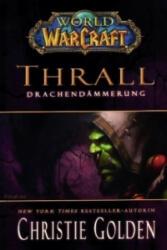 World of Warcraft - Thrall - Drachendmmerung (2012)
