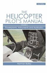 The Helicopter Pilot's Manual, Volume 2: Powerplants, Instruments and Hydraulics (2008)