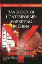 Handbook of Contemporary Marketing in China: Theories & Practices (2011)