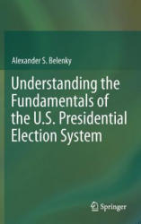 Understanding the Fundamentals of the U. S. Presidential Election System (2012)