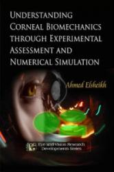 Understanding Corneal Biomechanics Through Experimental Assessment and Numerical Simulation - Ahmed Elsheikh (2010)