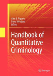 Handbook of Quantitative Criminology - Alex R. Piquero, David Weisburd (2011)
