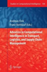 Advances in Computational Intelligence in Transport, Logistics, and Supply Chain Management (2009)