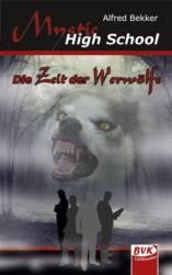 Mystic High School - Die Zeit der Werwölfe - Alfred Bekker (ISBN: 9783867402194)