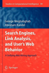 Search Engines, Link Analysis, and User's Web Behavior - A Unifying Web Mining Approach (2008)