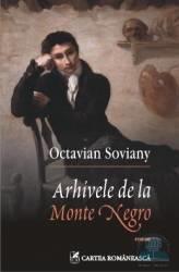 Arhivele de la Monte Negro (ISBN: 9789732329702)