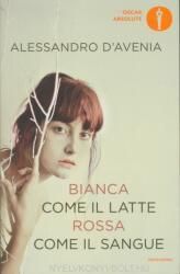 Bianca come il latte, rossa come il sangue - Alessandro D'Avenia (ISBN: 9788804666578)