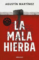 La mala hierba - Agustín Martínez (ISBN: 9788466343701)