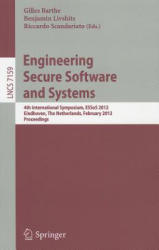Engineering Secure Software and Systems - 4th International Symposium, ESSoS 2012, Eindhoven, The Netherlands, February, 16-17, 2012 : Proceedings (2012)