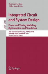Integrated Circuit and System Design - 20th International Workshop, PATMOS 2010, Grenoble, France, September 7-10, 2010, Revised Selected Papers (2011)